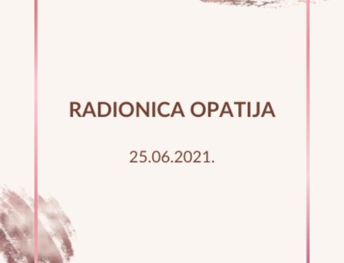 """OPATIJA, 25.06.2021.  Radionica """"Dobro došli u život"""""""